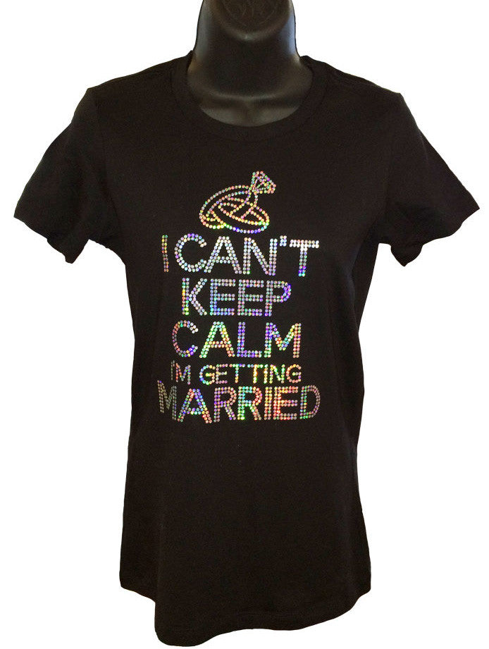 I Can't Keep Calm I'm Getting Married Spangled T-Shirt