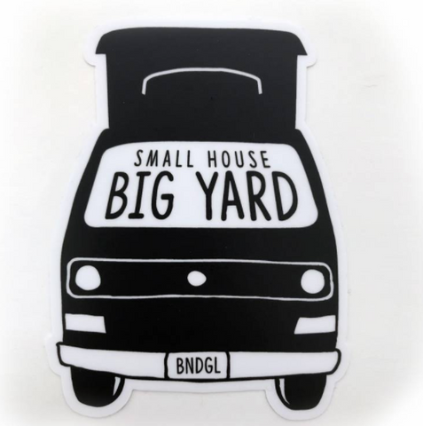 Small House / Big Yard Sticker - by Boondoggle