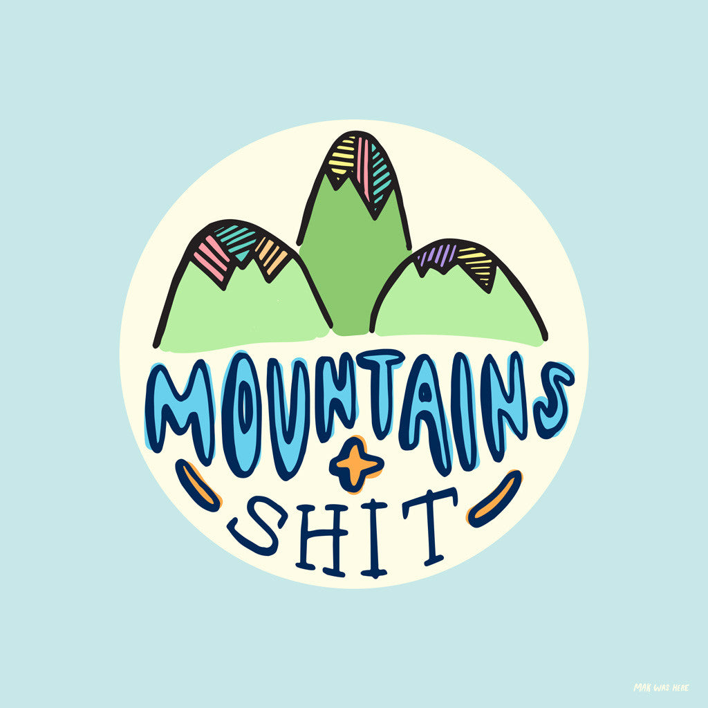 Mountain and Shit Print by MAK