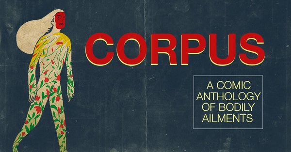 KICKSTARTER ALERT: CORPUS ANTHOLOGY