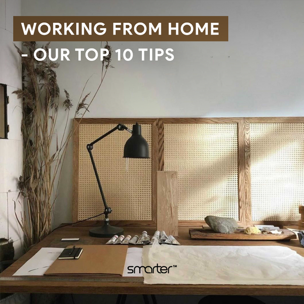 Working From Home - Our Top 10 tips