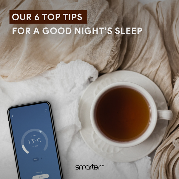 Our 6 top tips for a good night's sleep