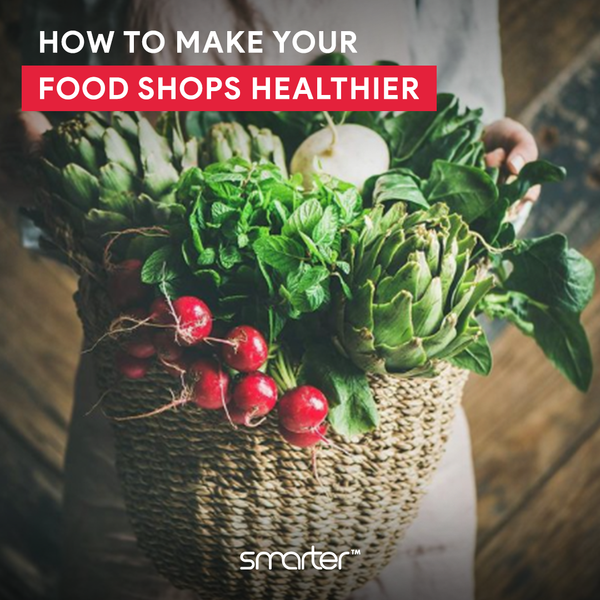 How to make your food shops healthier