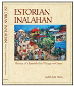 Estorian Inalahan: History of a Spanish Era Village in Guam