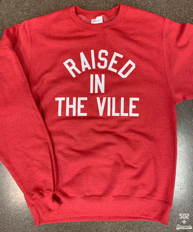 Raised In The Ville Adult Sweatshirt