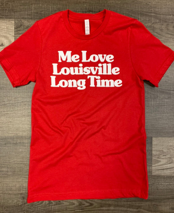 """Me Love Louisville Long Time"" Tee"