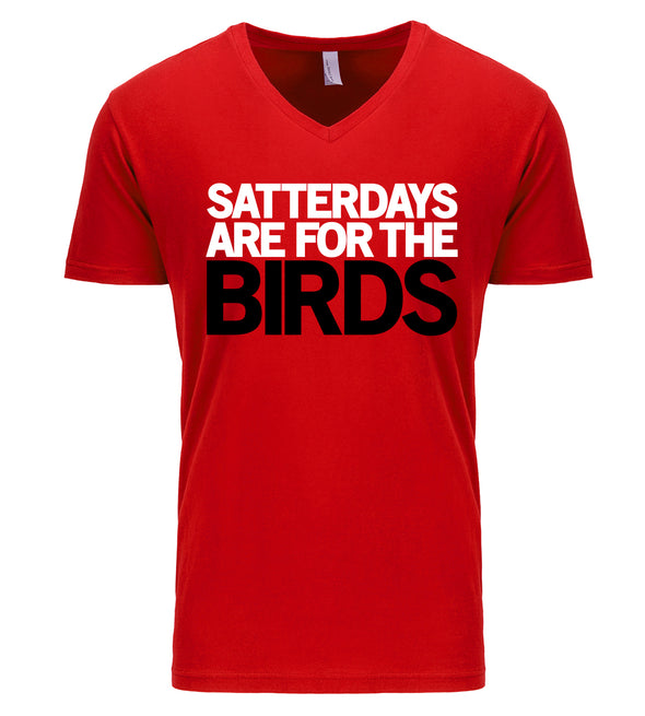 Satterdays Are For The Birds Tee (also available in V-Neck)