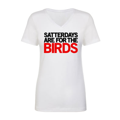 Satterdays Are For The Birds Ladies V-Neck