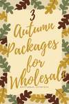 3 Autumn Packages for Wholesalers