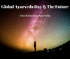 Global Ayurveda Day and the Future