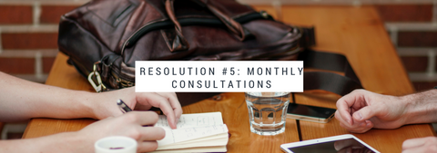 Resolution #5: Monthly consultations