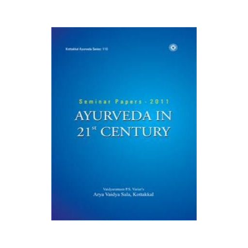 AYURVEDA IN 21st CENTURY - Book, Seminar Papers 2011, Kottakkal Ayurveda USA Distribution