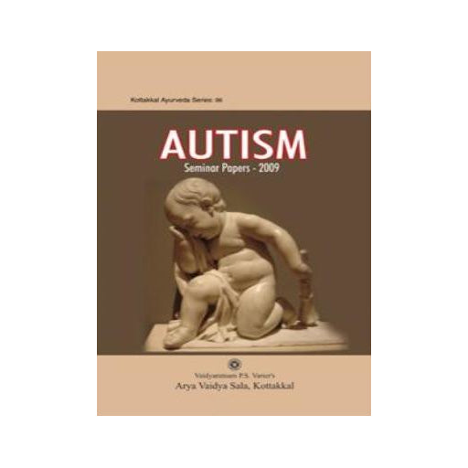 Autism - Book, Seminar Papers - 2009, Kottakkal Ayurveda USA Distribution