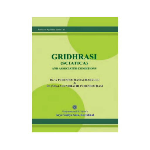Gridhrasi (sciatica) and Associated Conditions - Book, Dr. G. Purushothamacharyulu & Dr.(Mrs.) Ayurvedhanthi Purushotham, Kottakkal Ayurveda USA Distribution