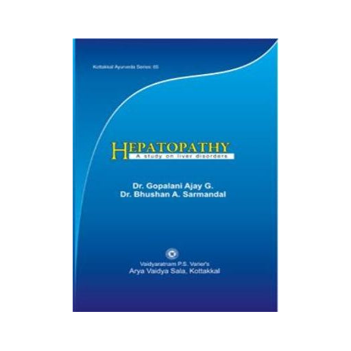 Hepatopathy A study on liver disorders - Book, Dr. Gopalani Ajay G. & Dr. Bhushan A. Sarmandal, Kottakkal Ayurveda USA Distribution
