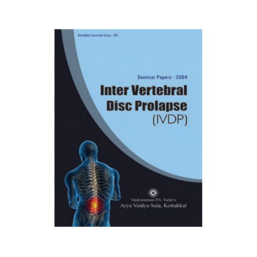 Inter Vertebral Disc Prolapse (IVDP) - Book, Seminar Papers - 2004, Kottakkal Ayurveda USA Distribution
