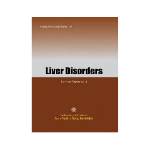 Liver Disorders - Book, Seminar Papers 2012, Kottakkal Ayurveda USA Distribution