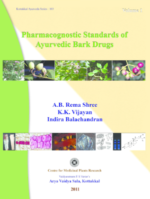 Pharmacognostic Standards of Ayurvedic Bark Drugs - Book, A.B. Rema Shree, K.K. Vijayan & Indira Balachandran, Kottakkal Ayurveda USA Distribution