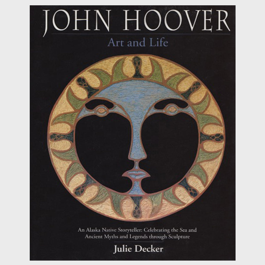 John Hoover: Art and Life by Julie Decker - Hardcover