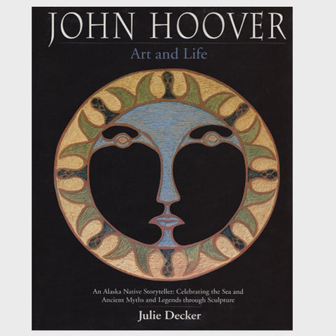 John Hoover: Art and Life by Julie Decker - Softcover