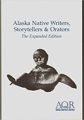 Alaska Native Writers, Storytellers & Orators: The Expanded Edition