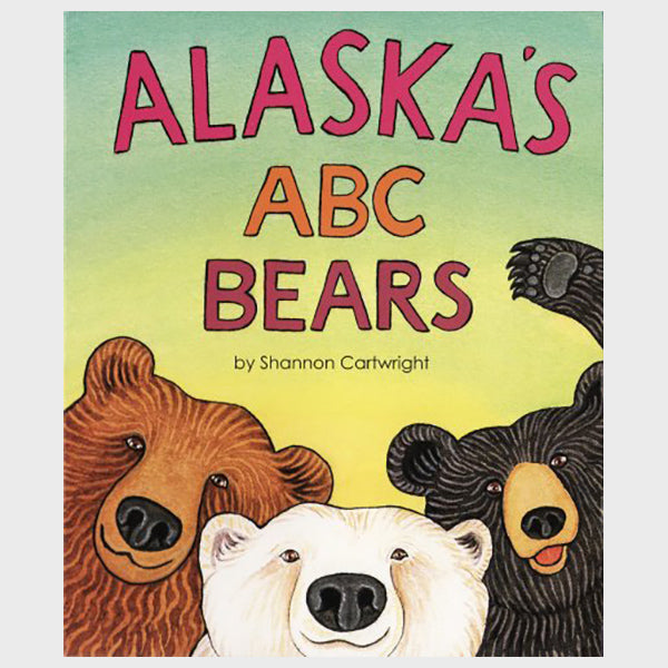 Alaska's ABC Bears by Shannon Cartwright