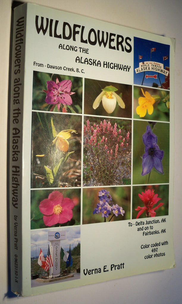 Wildflowers Along the Alaska Highway Paperback by Verna E. Pratt (Author)