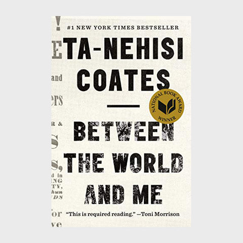 Between the World and Me (Hardcover) by Ta-Nehisi Coates