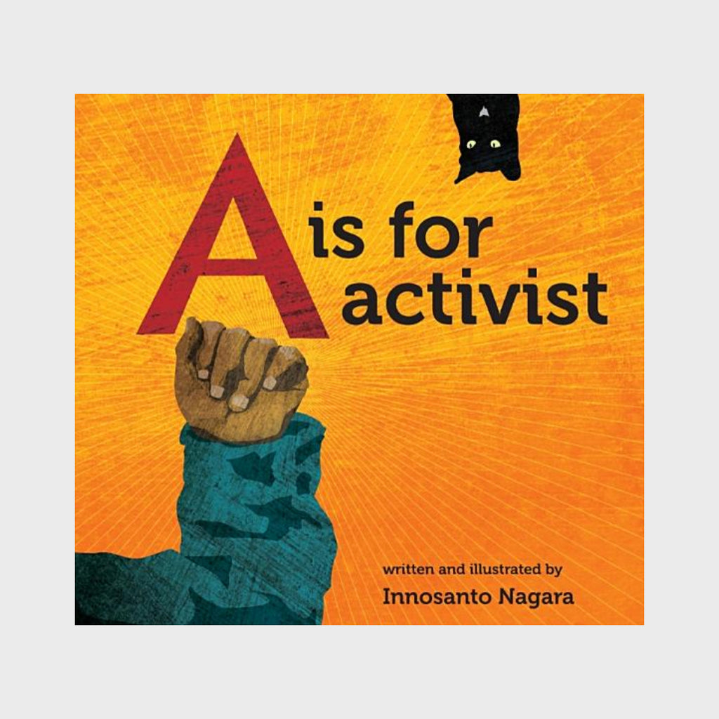 A is for Activist (Board Book) by Innosanto Nagara