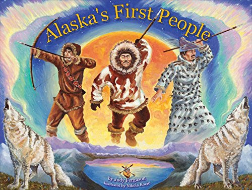 Alaska's First People by Judy Ferguson