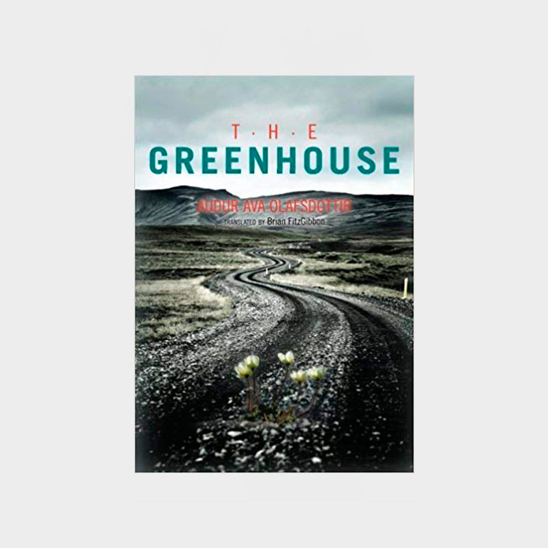 The Greenhouse by Audur Ava Olafsdottir