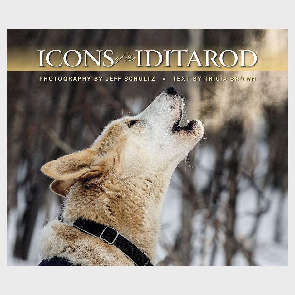 Icons of the Iditarod by Jeff Schultz and Tricia Brown - Softcover