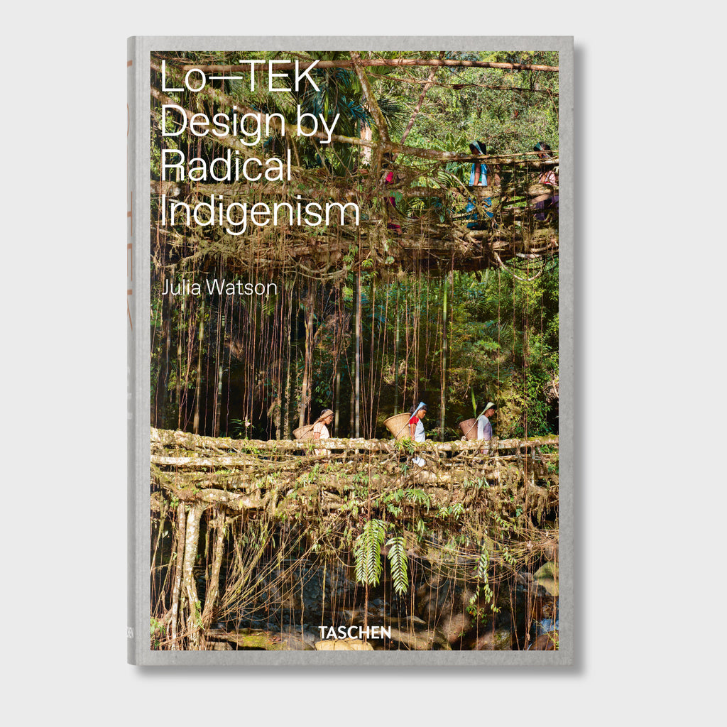 Lo-TEK Design by Radical Indigenism by Julia Watson (Hardcover + Signed)