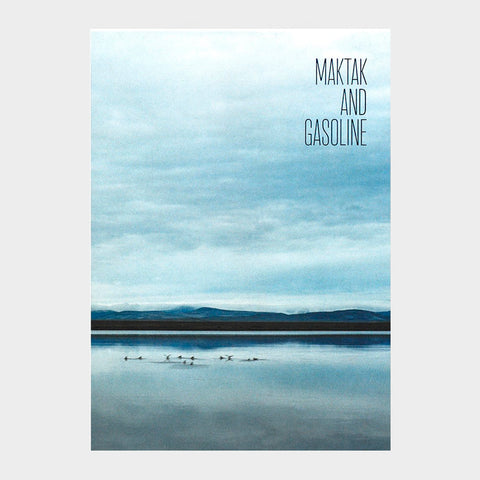 Maktak and Gasoline by Ellis Doeven