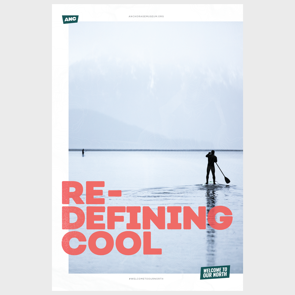Welcome to Our North Poster - Re-Defining Cool