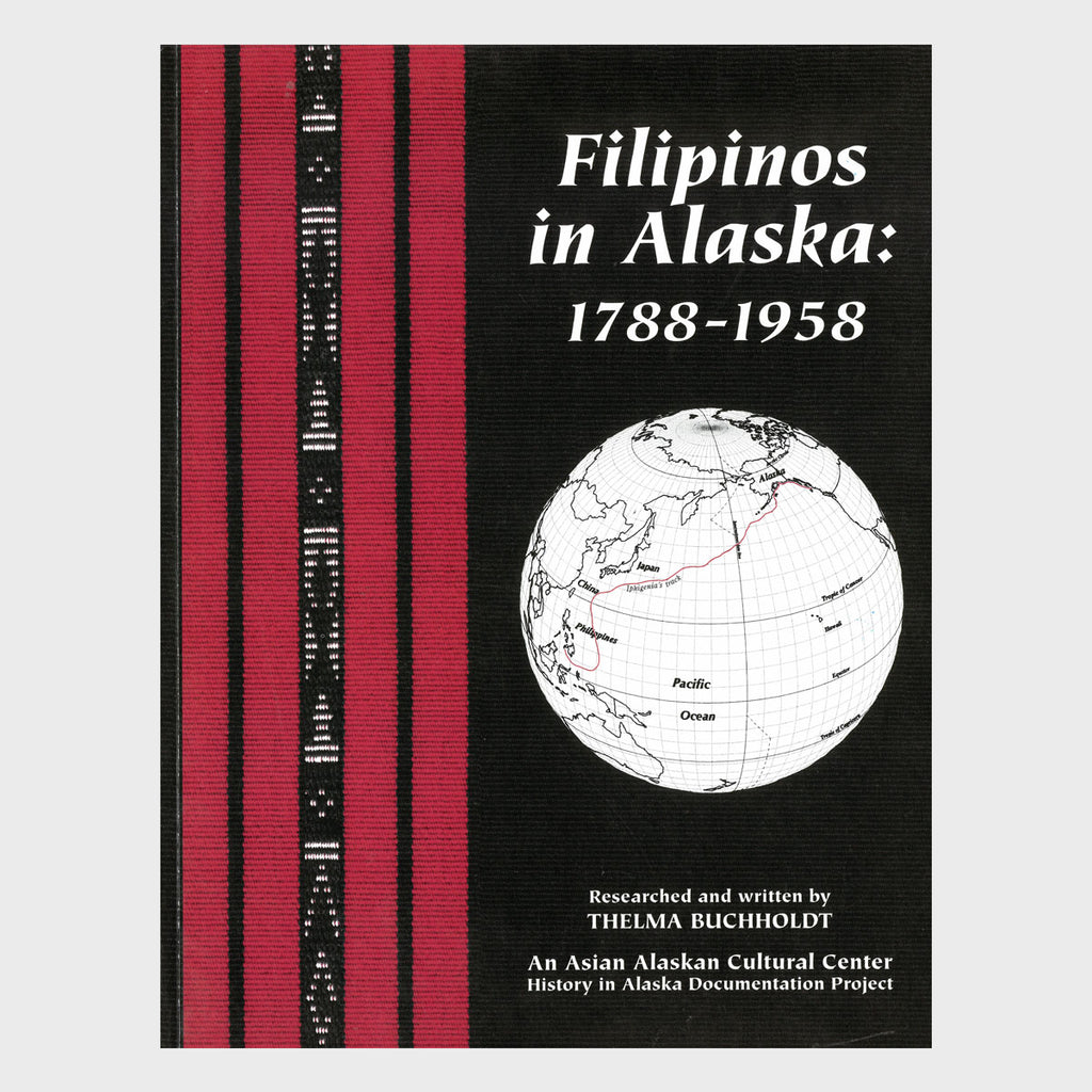 Filipinos in Alaska, 1788-1958 by Thelma Buchholdt
