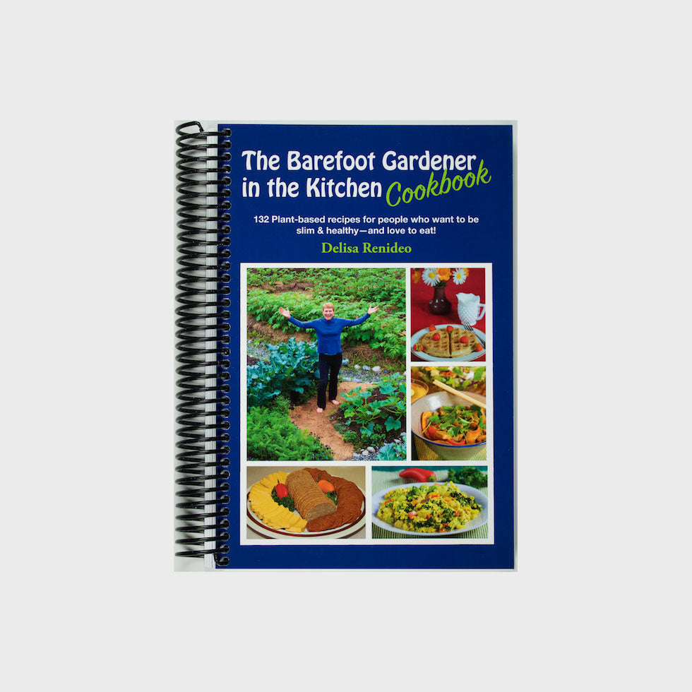 The Barefoot Gardener in the Kitchen Cookbook by Delisa Renideo