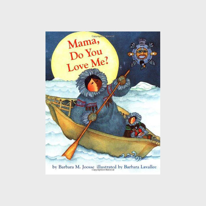 Mama, Do You Love Me? by Barbara M. Joosse - Boardbook
