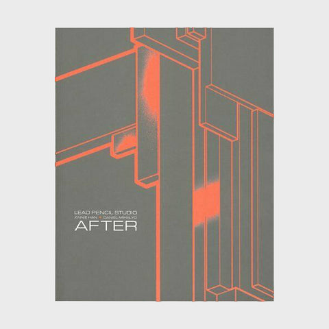 Lead Pencil Studio: Annie Han + Daniel Mihalyo: After by Gary Sangster (Paperback)