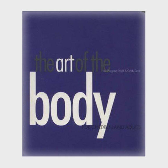 The Art of the Body: For Children and Adults by Margaret Steele