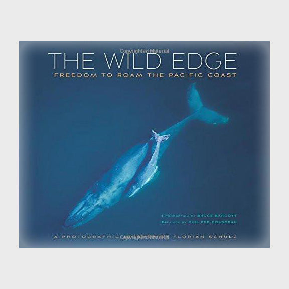 The Wild Edge: Freedom to Roam the Pacific Coast by Florian Schulz and Bruce Barcott