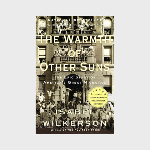 The Warmth of Other Suns: The Epic Story of America's Great Migration (Paperback) by Isabel Wilkerson