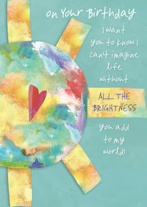 BIRTHDAY CARD - All the Brightness You Add to my World