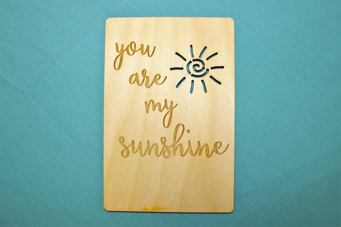 You are my Sunshine ~ Wooden Postcard