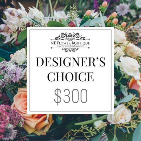 A Designer's Choice-$300 - NE Flower Boutique