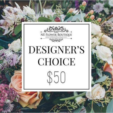 A Designer's Choice-$50- - NE Flower Boutique