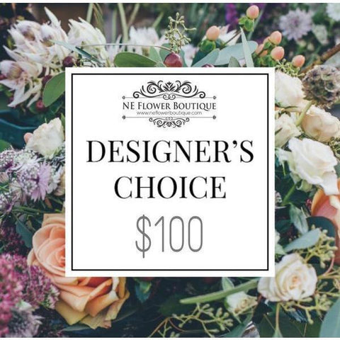 A Designer's Choice-$100 - NE Flower Boutique