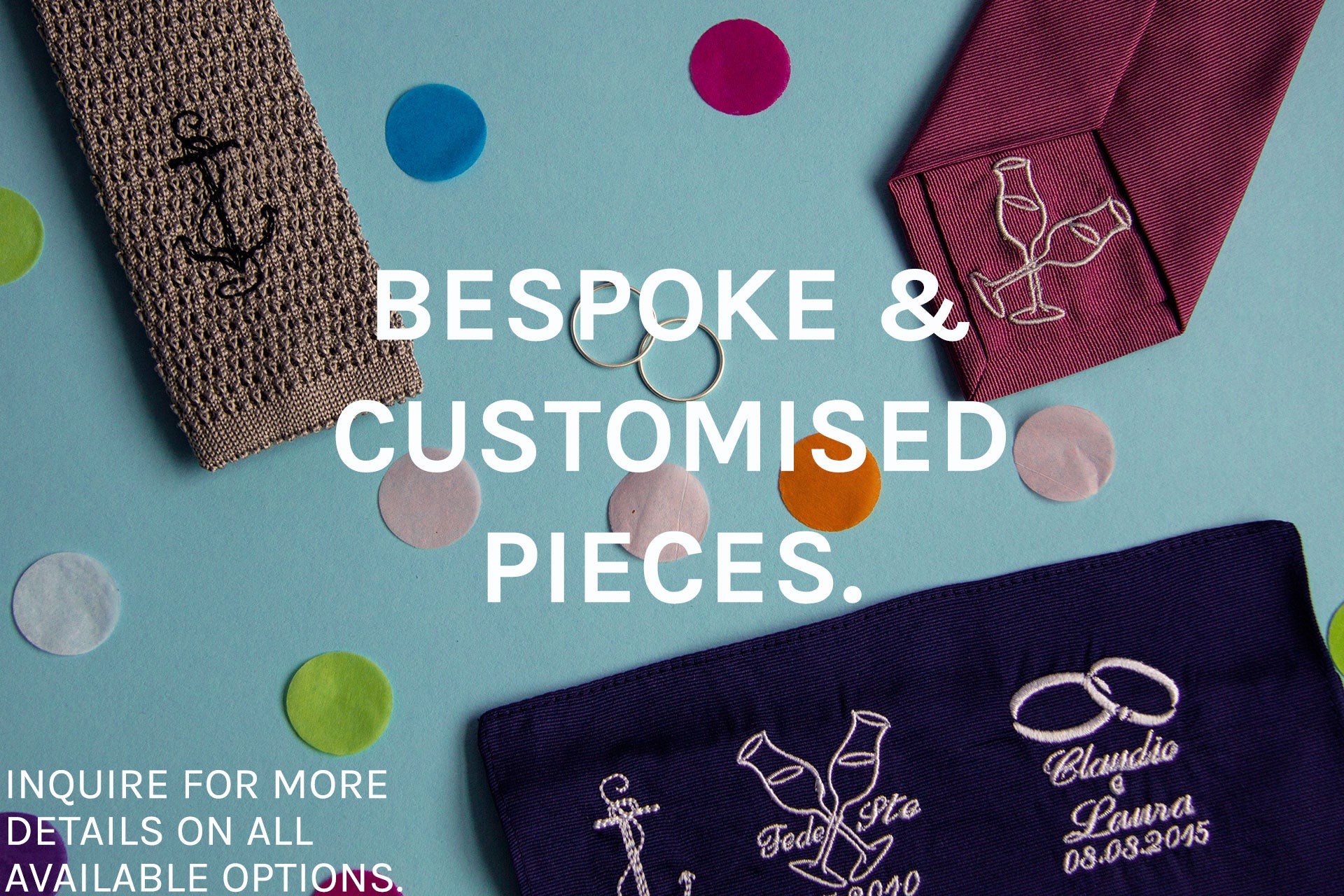 40 Colori Wedding Collection - Bespoke and Custom Pieces