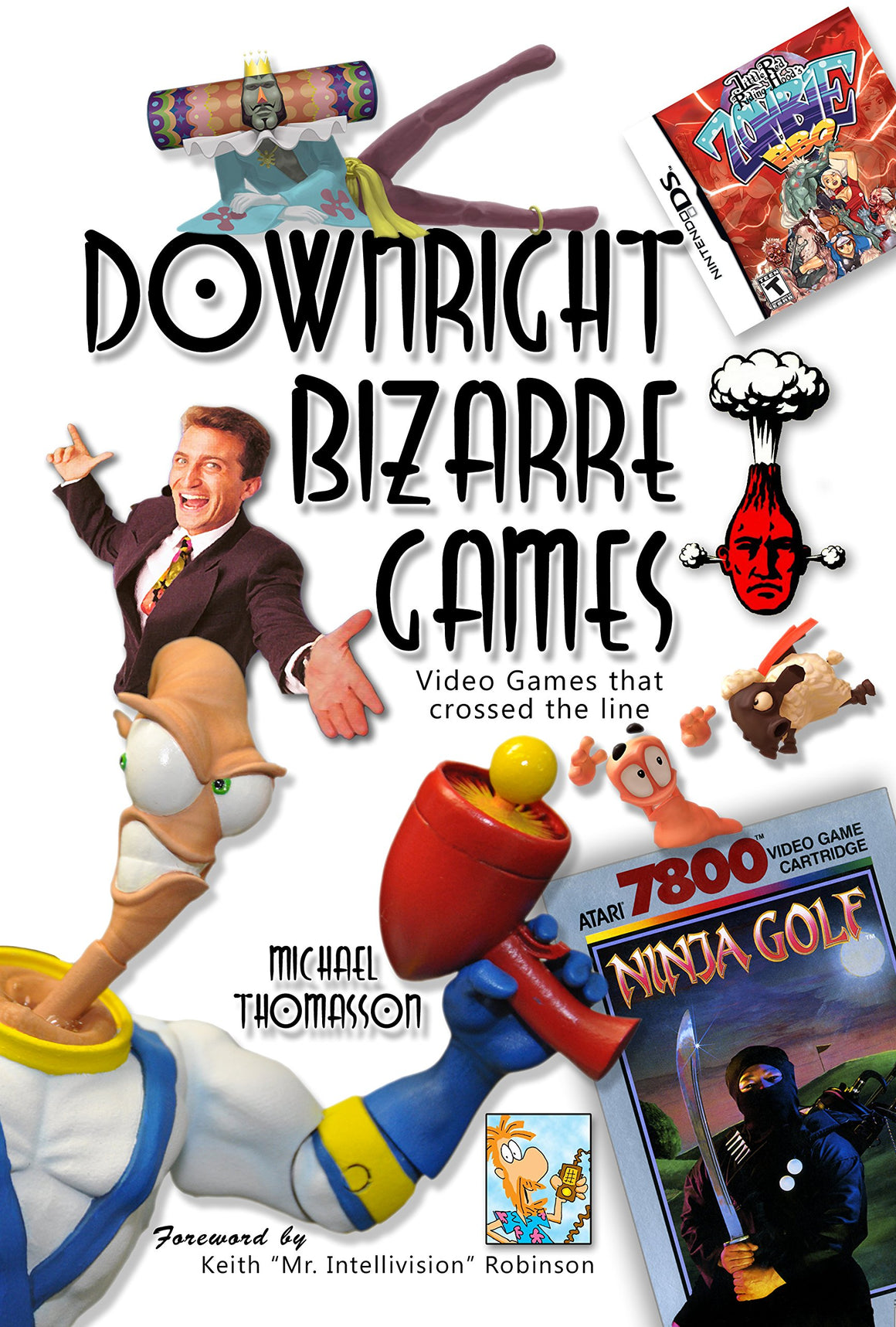 [Book] Downright Bizarre Games by Michael Thomasson, Foreward by Keith Robinson