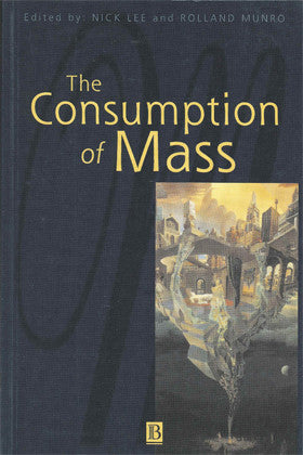 The Consumption of Mass